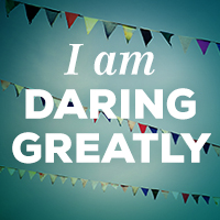 "graphic that reads ""I am daring greatly"""