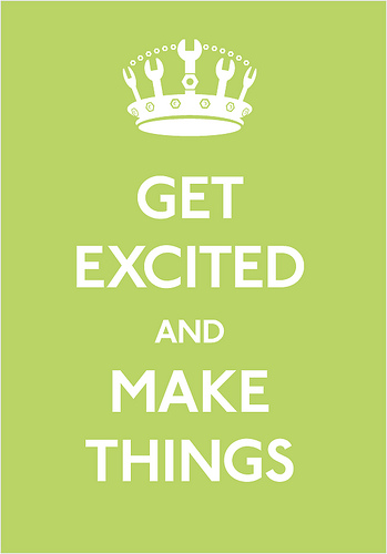 """Graphic that reads """"Get Excited and Make Things"""""""